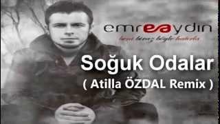 Download Emre AYDIN - Soğuk Odalar ( Atilla ÖZDAL Remix 2012 ) MP3 song and Music Video