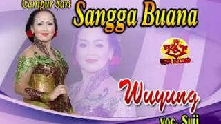 Download lagu SANGGA BUANA CAMPURSARI SANGGA BUANA WUYUNG SUJI MP3