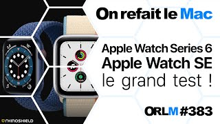 Apple Watch Series 6, Apple Watch SE, le grand test !⎜ORLM-383