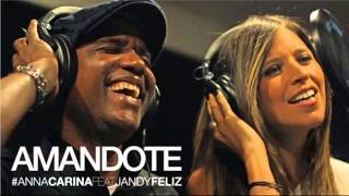 Amándote - Anna Carina Ft Jandy Feliz  Bachata