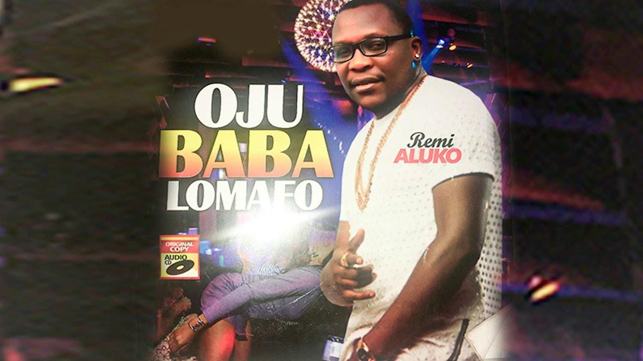 Download remi aluko   oju baba lomafo latest fuji song 2020
