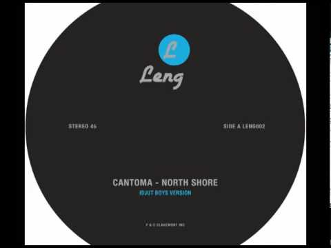 Cantoma - North Shore (Idjut Boys Version)
