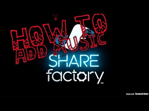 Tutorial: How to add MUSIC to your Share Factory Easy thumbnail