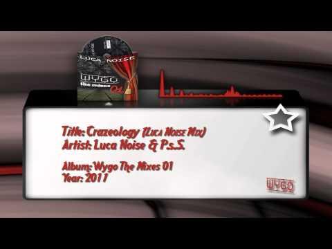 03) Luca Noise & P.s.S. - Crazeology (Luca Noise Mix)