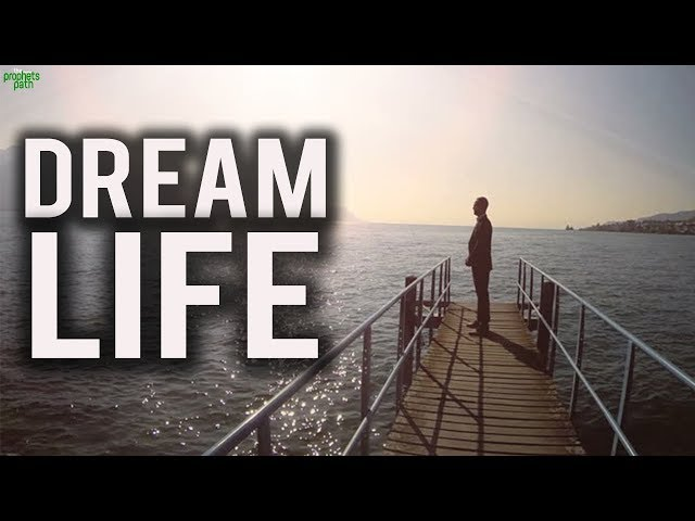 How To Live Your Dream Life