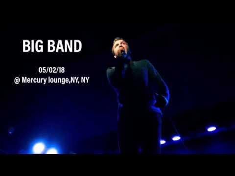 BIG BAND - 05/02/18 @ Mercury lounge, NY, NY