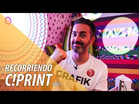 Recorriendo Expositores en C!Print 2018 | Part.1