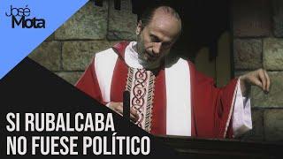 Si Rubalcaba no fuera político, sería…   José Mota