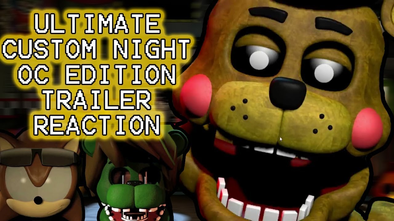 FREDDY AND BONNIE REACT TO: Ultimate Custom Night - OC Edition Official  Trailer
