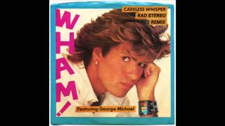 George Michael - Careless Whisper (Rad Stereo Remix)