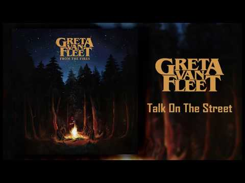 Greta Van Fleet - Talk On The Street