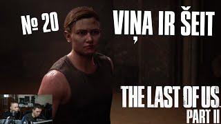 VIŅA IR ŠEIT - The Last Of Us Part II #20 | PS4PRO