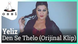 Yeliz - Den Se Thelo (Orijinal Klip)