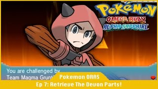 Retrieve The Devon Parts! - Pokemon Omege Ruby And Alpha Sapphire [#07] [Team Magma]