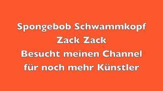 Spongebob Schwammkopf Zack Zack