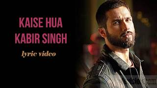 Kabir singh : kaise hua song|lyric ...