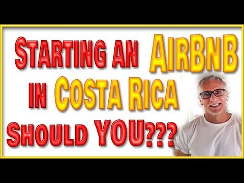 Start an AirBnB in Costa Rica Should You?