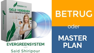 Said Shiripour | Das Evergreensystem im Test! - Betrug oder Masterplan?