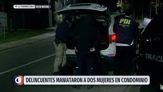 Delincuentes maniataron a dos mujeres durante violento asalto en condominio de Lo Barnechea