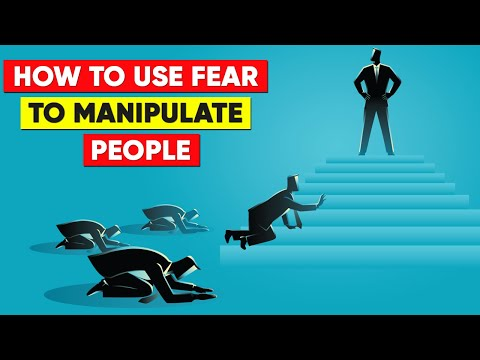 How To Use Fear To Manipulate People