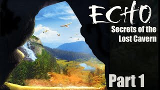 Echo: Secrets of The Lost Cavern - Part 1