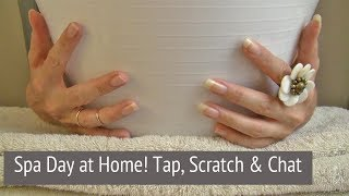 ASMR * Theme: Spa Day at Home * Soft Spoken * Tapping & Scratching * Fast Tapping * ASMRVilla