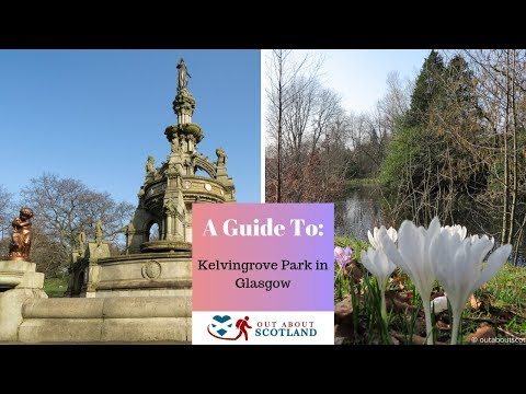 A Guide to Visiting Kelvingrove Park in Glasgow