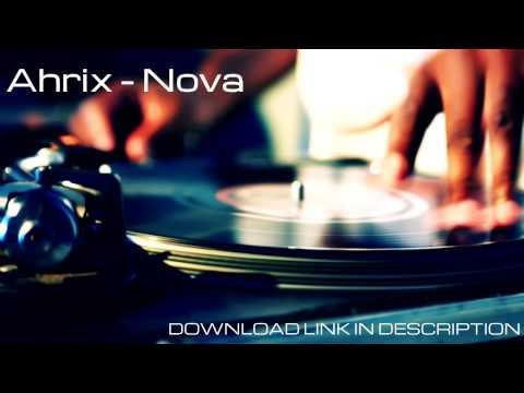 Ahrix   Nova [320KbPS ONLY]