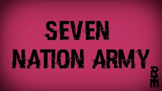 SEVEN NATION ARMY (Evokings Remix)
