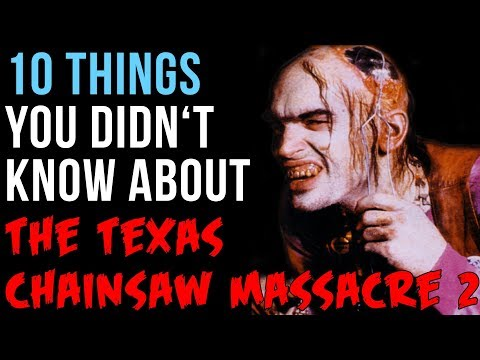 10 Things You Didn't Know About Tobe Hooper's The Texas Chainsaw Massacre 2