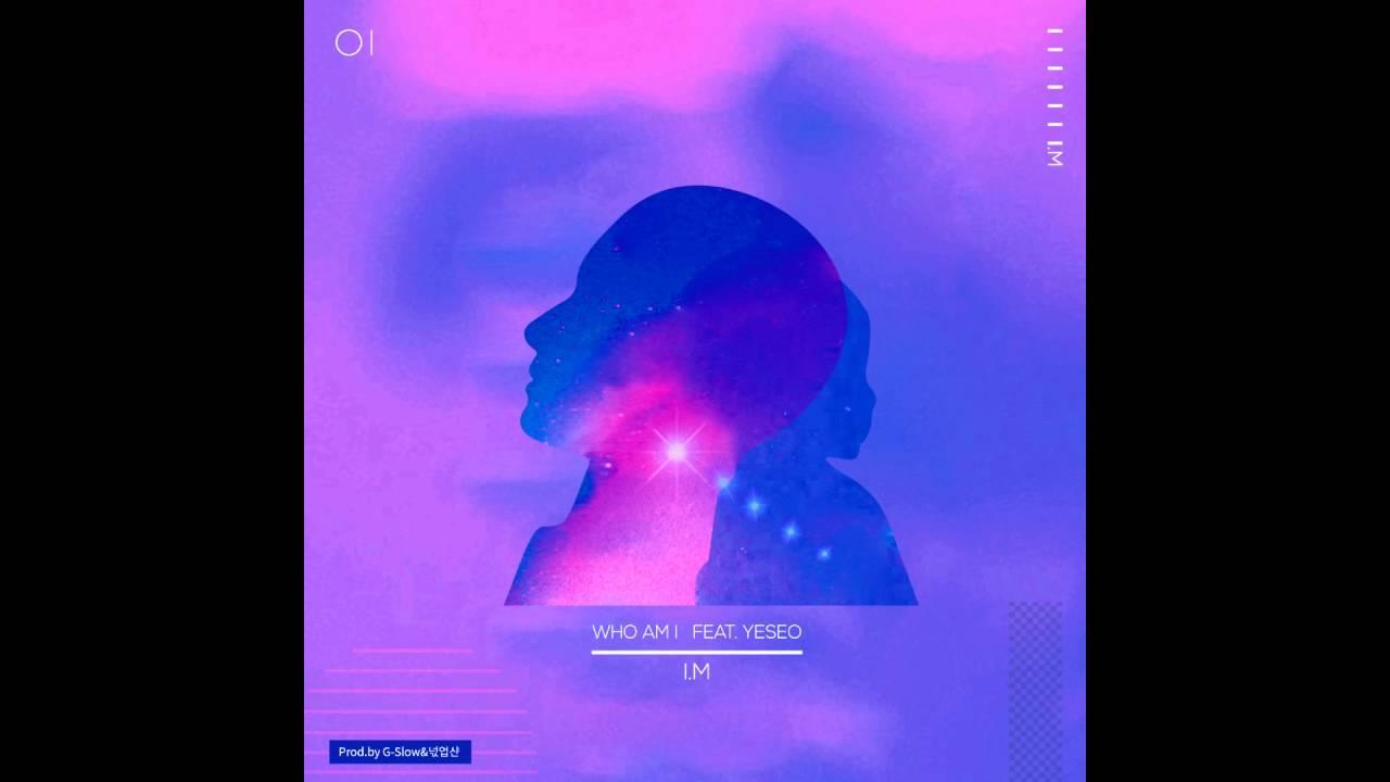 [MIXTAPE] I.M - WHO AM I (feat.YESEO)