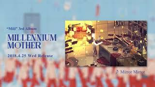 "Mili 3rd Album ""Millennium Mother"" Long Spot"
