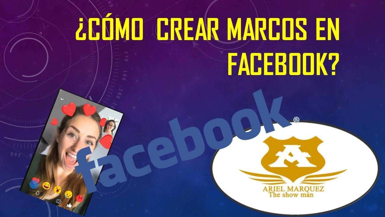 COMO HACER MARCOS Y FILTROS PARA FACEBOOK? - YouTube