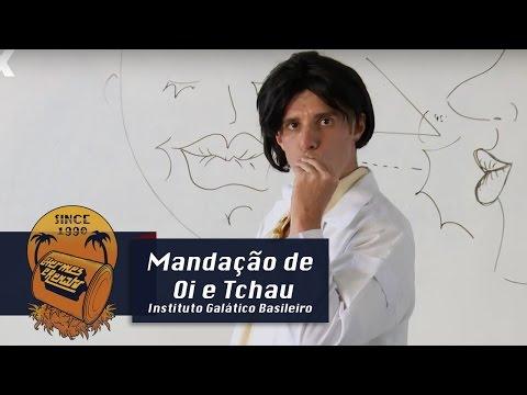 Mandação de Oi e Tchau | Instituto Galático Brasileiro