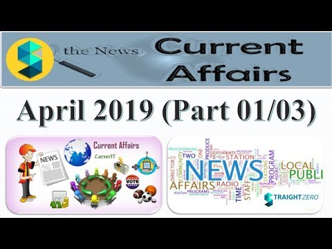 April 2019 – PART 01 (English) Current Affairs Summary – For All Govt. Exams – SSC, MPPSC, UPPSC etc