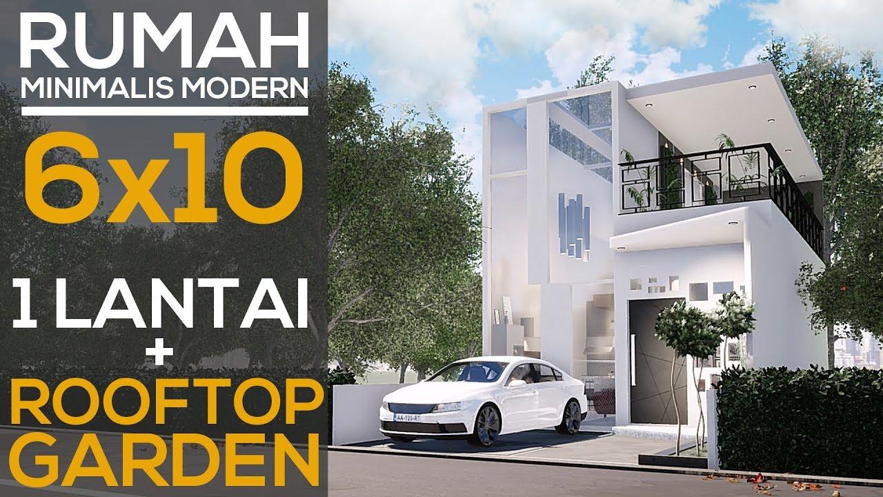 Desain Rumah Minimalis Sederhana 6x10 Dengan Rooftop Garden - YouTube