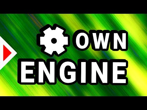 Write A Game Engine? - WHY And HOW.