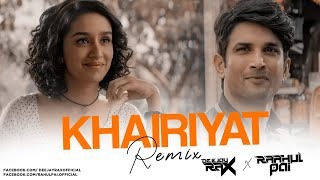 Khairiyat Remix - Sushant Singh Rajput | Shraddha Kapoor | Deejay Rax & Dj Raahul Pai