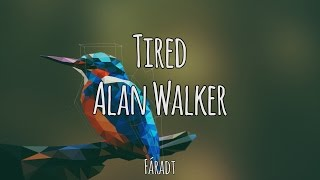 Tired - Alan Walker | Magyar-Angol Felirat - Hungarian-English Lyrics Video