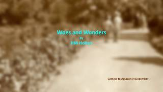 Woes and Wonders, Book Trailer
