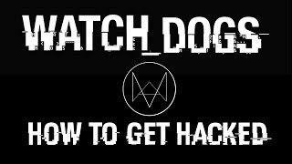 Watchdogs - How to get invaded by hackers!