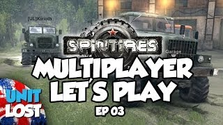 Let's Play - SPINTIRES Multiplayer Gameplay - MOTHER RUSSIA TRUCKING - Part 3
