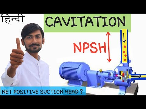 [HINDI] CAVITATION | NET POSITIVE SUCTION HEAD (NPSH)~PROBLEMS IN PUMP, TURBINE & HYDRAULIC MACHINES