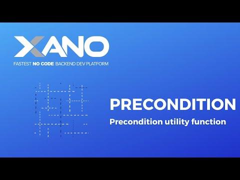 Xano - Precondition