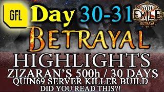 Path of Exile 3.5: BETRAYAL DAY # 30-31 Highlights QUIN69 INSANE BUILD, ZIZARAN 500 H RECORD