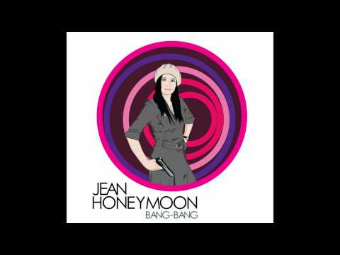 Клип Jean Honeymoon - Bang Bang
