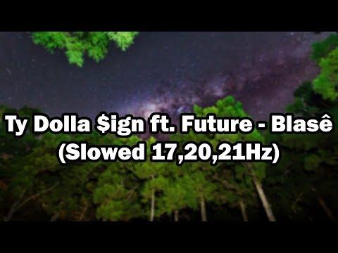 Ty Dolla $ign ft  Future - Blasê (17,20,21Hz)