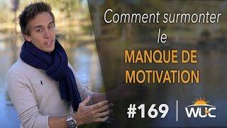 Comment surmonter le manque de motivation - #WUC 169