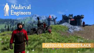 Medieval Engineers: OST - The Majestic Fortress