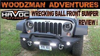 Havoc Offroad Wrecking Ball Jeep Wrangler 07 17 JK & JKU Front Bumper Review